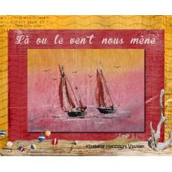 Là où le vent nous mène - Isabelle Haccourt Vautier